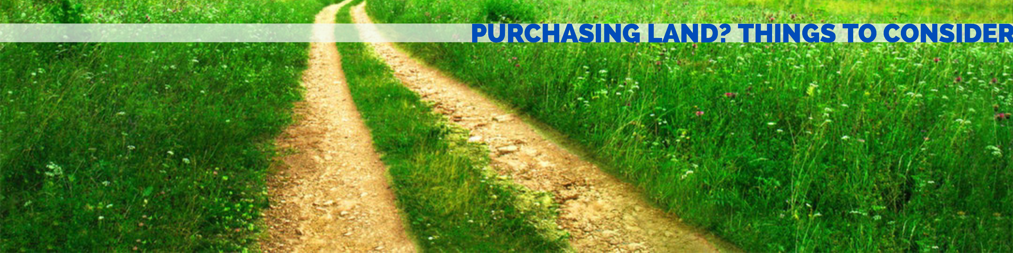 Purchasing Land - Things to Consider